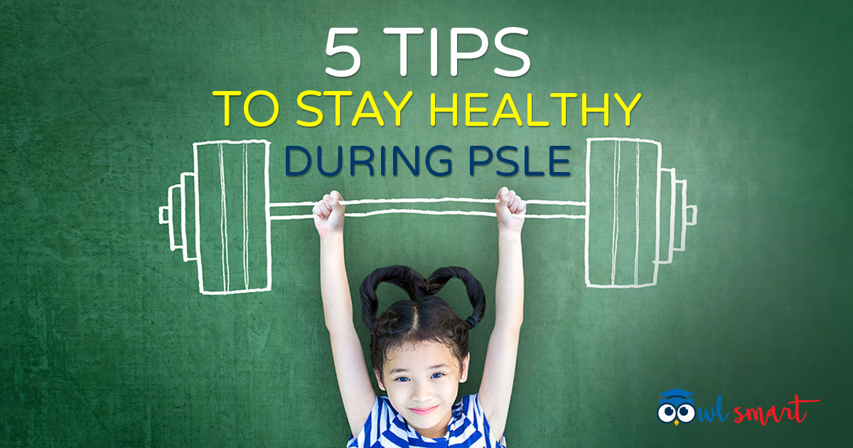 5 Tips to Stay Healthy During PSLE