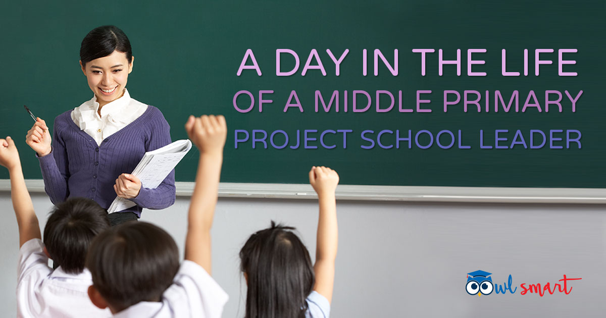 A Day in the Life of a Middle Primary Project School Leader