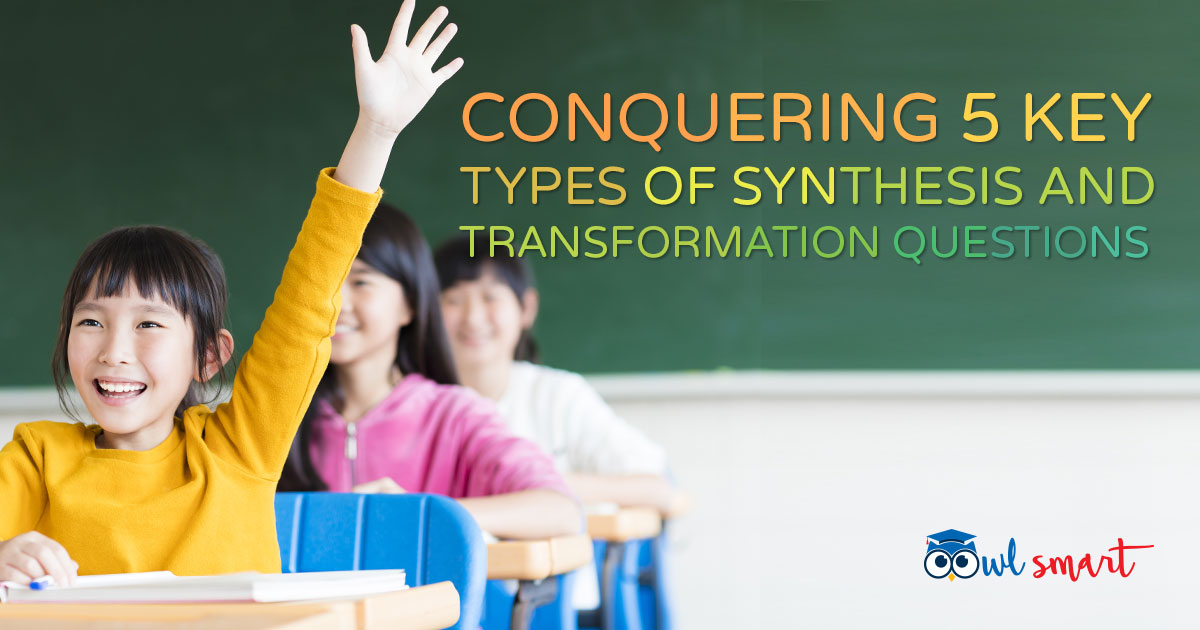 Conquering 5 Key Types of Synthesis and Transformation Questions