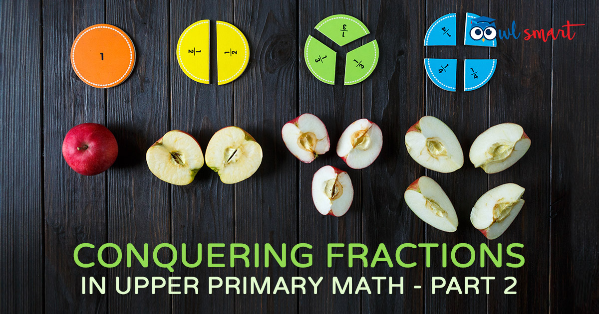 Conquering Fractions in Upper Primary Math  Part 2