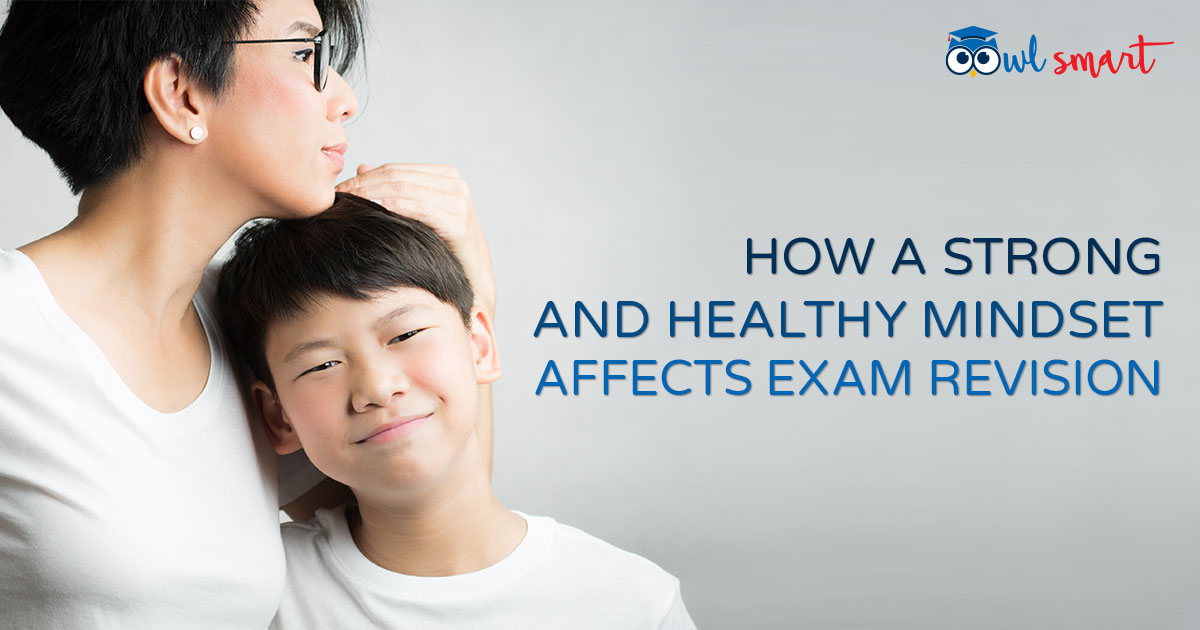 How a Strong and Healthy Mindset Affects Exam Revision