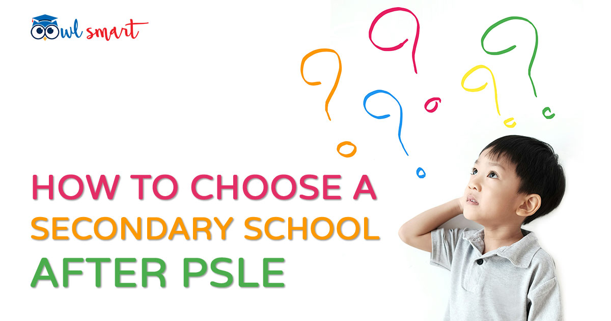How to Choose a Secondary School After PSLE
