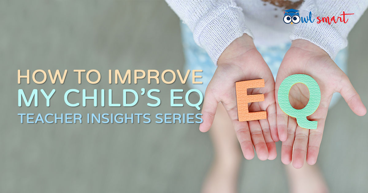 How to Improve My Childs EQ Teacher Insights Series