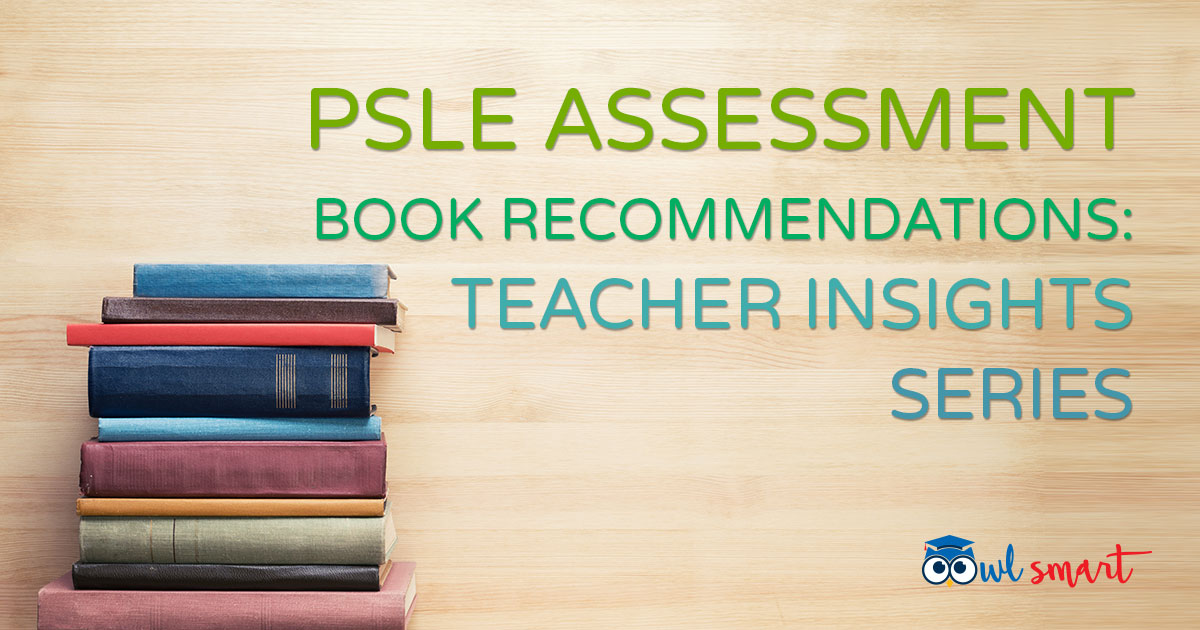 PSLE Assessment Book Recommendations Teacher Insights Series