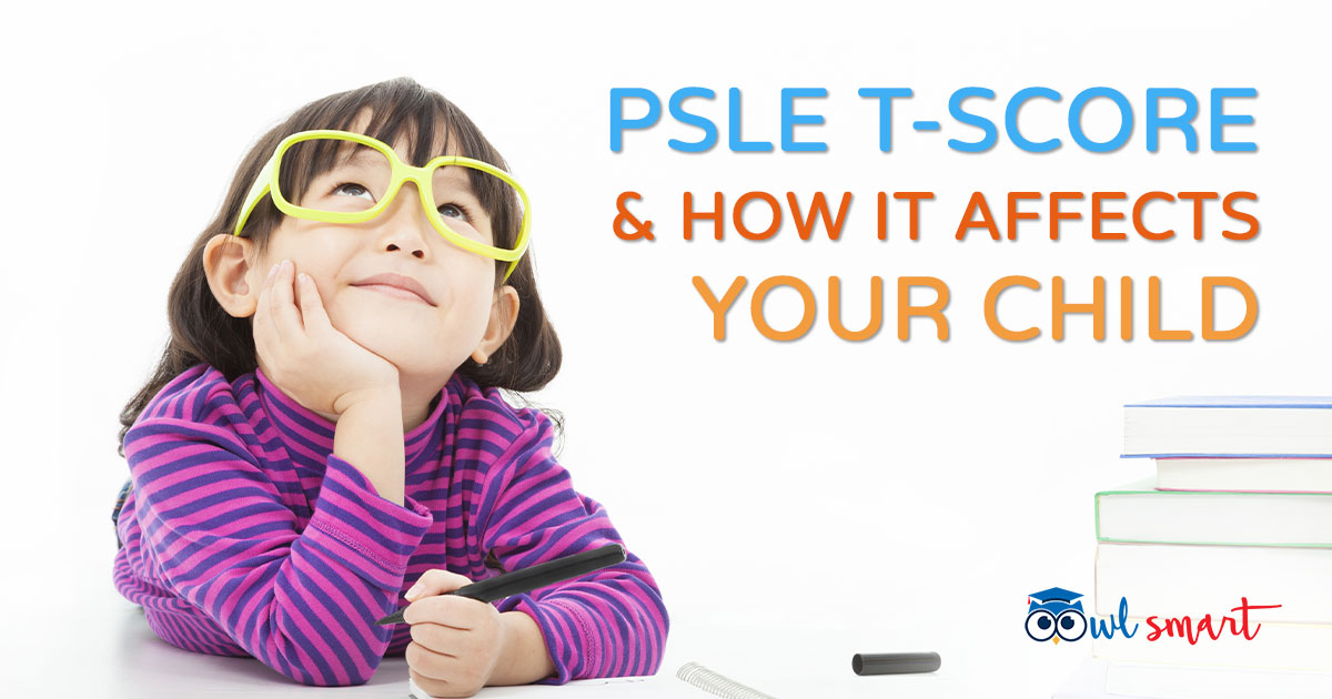PSLE TScore and How it Affects Your Child