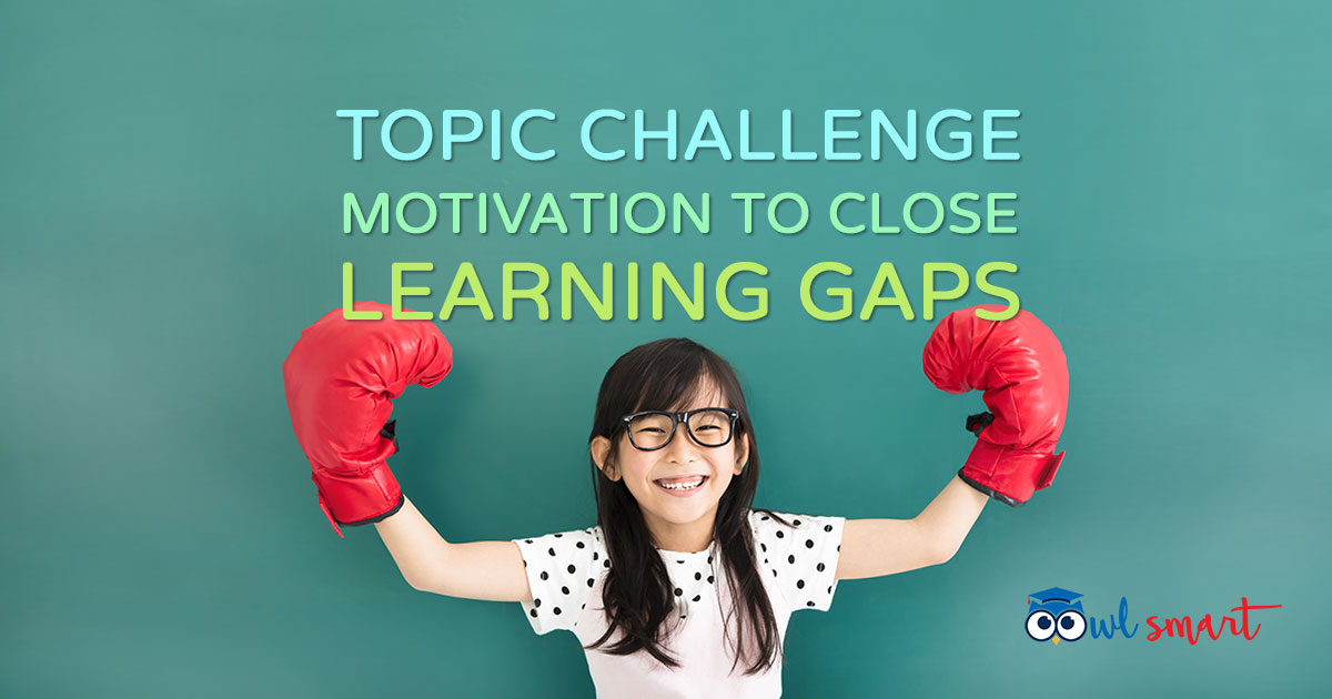 Topics Challenge Motivation to Close Learning Gaps